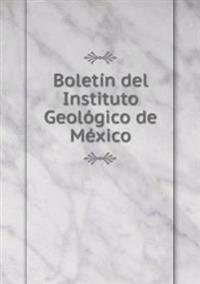Boletin del Instituto Geologico de Mexico