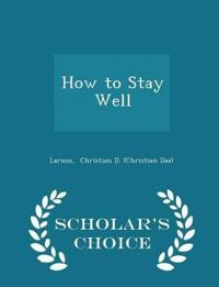 How to Stay Well - Scholar's Choice Edition