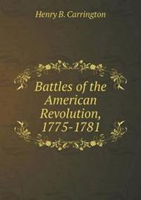 Battles of the American Revolution, 1775-1781