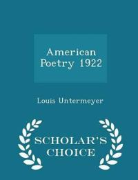American Poetry 1922 - Scholar's Choice Edition