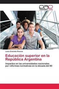 Educacion Superior En La Republica Argentina