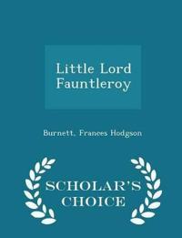 Little Lord Fauntleroy - Scholar's Choice Edition