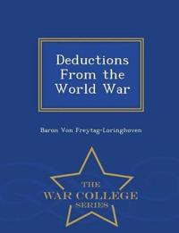 Deductions from the World War - War College Series