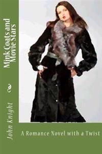 Mink Coats and Movie Stars: A Romance Novel with a Twist