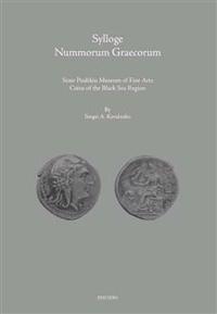 Sylloge Nummorum Graecorum: State Pushkin Museum of Fine Arts: Coins of the Black Sea Region. Part II: Ancient Coins of the Black Sea Littoral