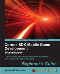 Corona SDK Mobile Game Development: Beginner's Guide -
