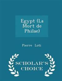 Egypt (La Mort de Philae) - Scholar's Choice Edition