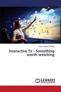 Interactive TV - Something Worth Watching