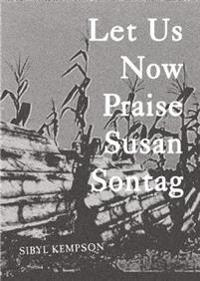 Let Us Now Praise Susan Sontag