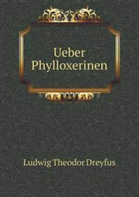 Ueber Phylloxerinen