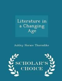 Literature in a Changing Age - Scholar's Choice Edition