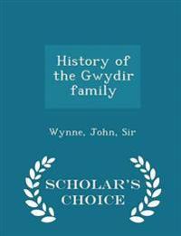 History of the Gwydir Family - Scholar's Choice Edition