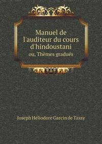 Manuel de L'Auditeur Du Cours D'Hindoustani Ou, Themes Gradues