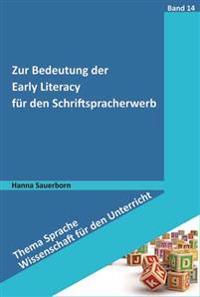 Zur Bedeutung der Early Literacy für den Schriftspracherwerb