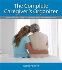 The Complete Caregiver's Organizer