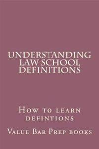 Understanding Law School Definitions: How to Learn Defintions