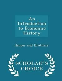 An Introduction to Economic History - Scholar's Choice Edition