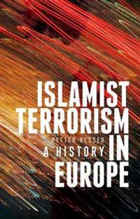 Islamist Terrorism in Europe: A History