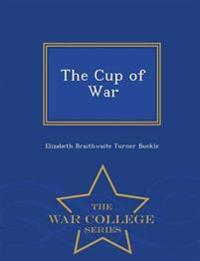 The Cup of War - War College Series