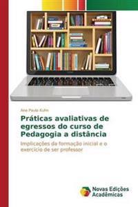 Praticas Avaliativas de Egressos Do Curso de Pedagogia a Distancia