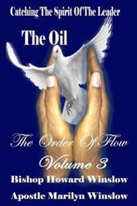 The Oil Catching the Spirit of the Leader: The Order of Flow