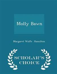 Molly Bawn - Scholar's Choice Edition