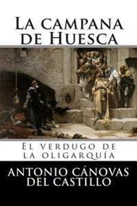 La Campana de Huesca: El Verdugo de La Oligarquia