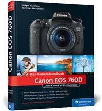 Canon EOS 760D. Das Kamerahandbuch