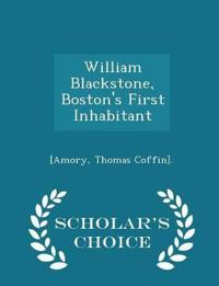 William Blackstone, Boston's First Inhabitant - Scholar's Choice Edition