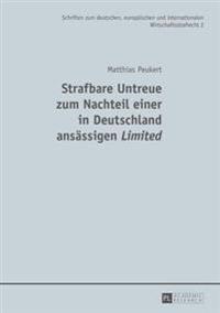 Strafbare Untreue Zum Nachteil Einer in Deutschland Ansaessigen Limited