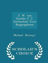 J. W. Von Goethe J. C. Gottsched