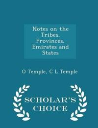Notes on the Tribes, Provinces, Emirates and States - Scholar's Choice Edition