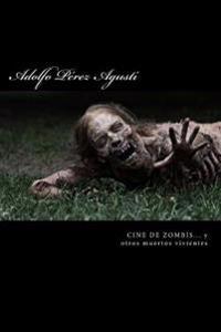 Cine de Zombis... y Otros Muertos Vivientes: Zombis, Chicas Guapas y Algo de Risa