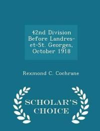 42nd Division Before Landres-Et-St. Georges, October 1918 - Scholar's Choice Edition