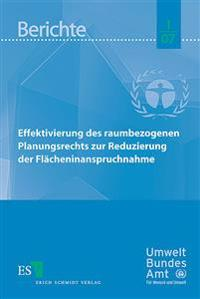 Effektivierung des raumbezogenen Planungsrechts zur Reduzierung der Flächeninanspruchnahme