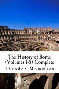 The History of Rome (Volumes 1-5) Complete