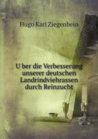 U Ber Die Verbesserung Unserer Deutschen Landrindviehrassen Durch Reinzucht