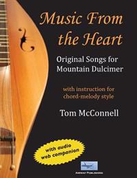 Music from the Heart: Original Songs for Mountain Dulcimer