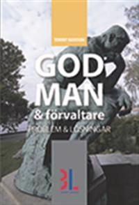 God man & förvaltare : problem och lösningar