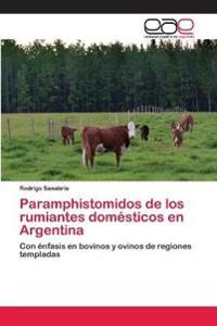 Paramphistomidos de Los Rumiantes Domesticos En Argentina