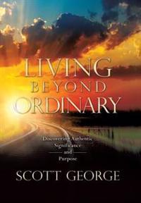 Living Beyond Ordinary