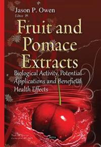 Fruit & pomace extracts - biological activity, potential applications & ben