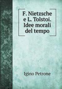 F. Nietzsche E L. Tolstoi. Idee Morali del Tempo