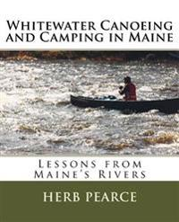 Whitewater Canoeing and Camping in Maine