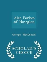 Alec Forbes of Howglen - Scholar's Choice Edition