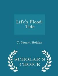 Life's Flood-Tide - Scholar's Choice Edition