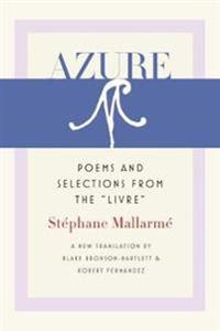 Azure: Poems and Selections from the Livre
