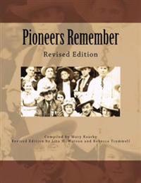 Pioneers Remember: Revised Edition