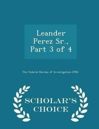 Leander Perez Sr., Part 3 of 4 - Scholar's Choice Edition