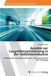 Ansatze Zur Losgrossenoptimierung in Der Halbleiterindustrie
